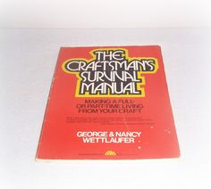 Craftsman's Survival Manual: Making a Full- or Part-time Living from Your Craft First Edition by George Wettlaufer, Nancy Wettlaufer by SheCollectsICreate on Etsy