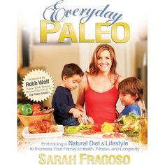 Everyday Paleo by Sarah Fragoso, Robb Wolf