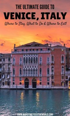 48 Hours Venice Highlights & Things To Do: Venice's Highlights including Where to Stay, Where to Eat and What to See & Do