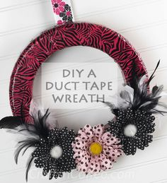For the girls: How to make a Zebra Stripe Duct Tape Wreath