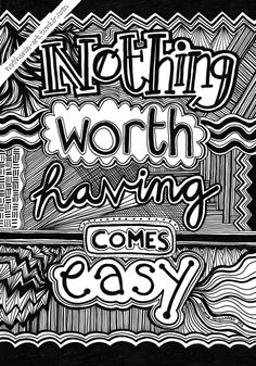 """""""Nothing worth having comes easy."""" My tumblr:..."""