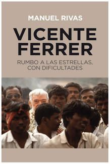 L'últim llibre sobre Vicent Ferrer i la seva feina de sesenvolupament a l'Índia rural.