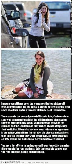 I think the children are heroes also. They had to hear the gun shot, and 1st graders aren't dumb. They also had to open the doors and see there dead teacher. Not to mention there families. The moms having to wonder if her 7 year old is dead or not.
