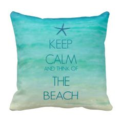 KEEP CALM BEACH PILLOW.  $27.95