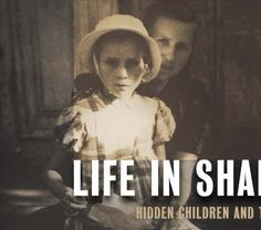Life in Shadows - Hidden Children and the Holocaust  @united states holocaust memorial museum @plight of Jewish Children