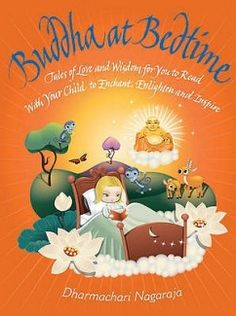 Buddha at bedtime storybook. Recently started reading this book to Ty and Jameson. Awesome stories and pictures. Definitely would recommend this book to all parents.