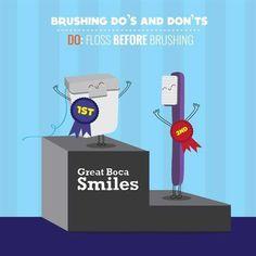 Dentaltown - Brushing Do's and Don'ts. Do: Floss before brushing.