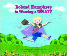 Roland Humphrey is wearing a WHAT? is a children's book by Eileen Kiernan-Johnson, which is recommend for ages 3-7.