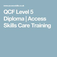 QCF Level 5 Diploma | Access Skills Care Training