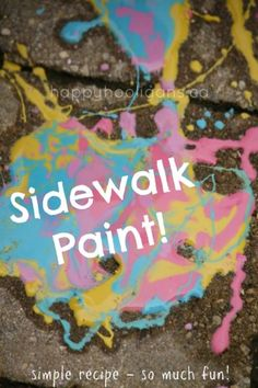 Homemade sidewalk paint.  Super simple recipe, and so fun to paint with!  (happy hooligans)