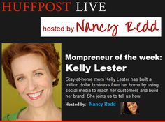 Kelly Lester, million dollar mompreneur, interviewed on HuffPost Live Show And Tell, To Tell, Stay At Home Mom, The Creator, Social Media, Live, Social Networks, Social Media Tips