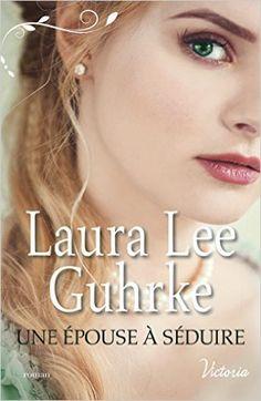 Telecharger Une épouse à séduire de Laura Lee Guhrke Kindle, PDF, eBook, Une épouse à séduire PDF Gratuit