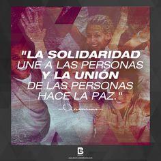 """""""La solidaridad une a las personas y la unión de las personas hace la paz."""" —Anónimo—  Visítanos: http://www.elsalvadorebooks.com"""