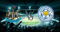 Prediksi Skor Newcastle United vs Leicester City