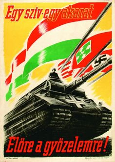 "Hungarian Arrow Cross Party (Pro-Nazi) propaganda poster ""One heart, one will. Forward to the victory! Hungary Flag, Ww2 Propaganda Posters, Ww1 History, Germany Ww2, Cool Posters, Illustrations And Posters, Vintage Posters, Japan, Wwii"