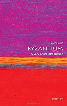 Byzantium: A Very Short Introduction (Very Short Introduc... http://a.co/fwl2GOI