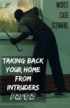 Worst Case Scenario: Taking Back Your Home From Intruders, Part 2 - Survival Mom Urban Survival, Wilderness Survival, Survival Prepping, Survival Skills, Survival Stuff, Survival Fishing, Doomsday Prepping, Homestead Survival, Home Security Tips