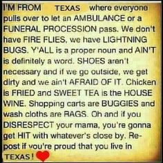 I don't live in Texas, anymore, but I'm still proud I'm from there.
