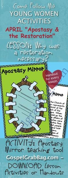 """APOSTASY - RESTORATION: Come Follow Me – LDS Young Women Activities, APRIL Theme: """"The Atonement of Jesus Christ"""", LESSON: Why was a restoration necessary? handout for every lesson, ACTIVITY: Apostasy Mirror teaching tool, download from gospelgrabbag.com"""
