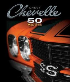 Chevy Chevelle: Fifty Years