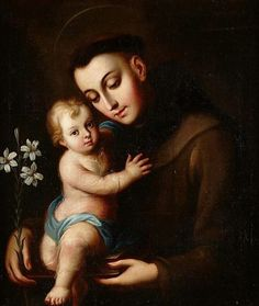 Saint Anthony with Baby Jesus Saint Antonio, Padua Italy, Saint Anthony Of Padua, St Clare's, Catholic Saints, Holy Ghost, St Francis, Mexican Art, Religious Art