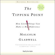 The Tipping Point: How Little Things Can Make a Big Difference, http://www.amazon.com/dp/B000EQHWHO/ref=cm_sw_r_pi_awdm_Ibp4sb1DVY8V3