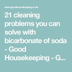 21 cleaning problems you can solve with bicarbonate of soda - Good Housekeeping - Good Housekeeping Institute