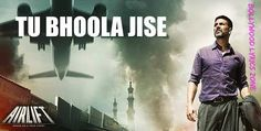 Tu Bhoola Jise Lyrics & Audio Song   Akshay Kumar, Nimrat Kaur   AIRLIFT - Bollywood Lyrics Zone