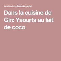 Dans la cuisine de Gin: Yaourts au lait de coco