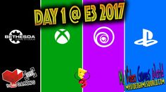 OUR DAY ONE AT E3 EXPO 2017   LIVE   MY VIDEO GAMES WORLD