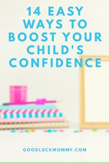 Good Luck Mommy: 14 Easy Ways to Boost Your Child's Confidence