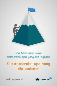 we don't get what we want. we get what we work for #KampusID #Quotes