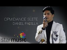 ABS-CBN PHILHARMONIC ORCHESTRA and DANIEL PADILLA - OPM Dance Suite - YouTube