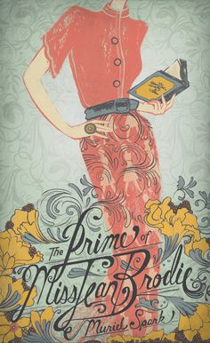 The Prime of Miss Jean Brodie, written by Muriel Spark, cover illustration by Sarah Watts | Book Cover Design