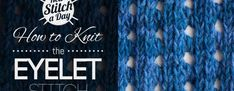 How to Knit the Eyelet Stitch