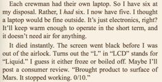 -Mark Watney   Seems practical  -The Martian By Andy Weir