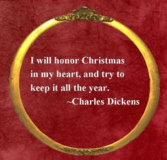I Will Honor Christmas in My Heart... quote holiday need christmas giving charles dickens scrooge