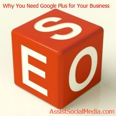 Why You Need A Google Plus Page For Business - The Real Story  AssistSocialMedia.com