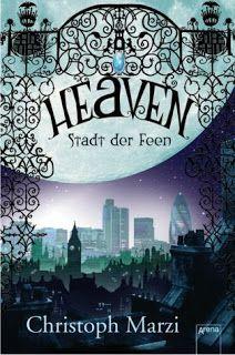 Lesendes Katzenpersonal: [Rezension] Christoph Marzi - Heaven: Stadt der Fe...