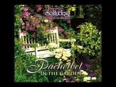The Pachelbel in the Garden CD by Dan Gibson's Solitudes, merges Johann Pachelbel's sublime Canon seamlessly with the warm sounds of nature.