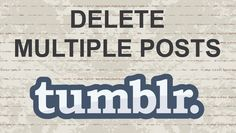 How to delete multiple posts in Tumblr (UPDATE) #tumblr #video #youtube #blog #tumblog #social #tech #app #ios #Tumblogging #android #blogger #blogging