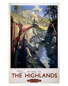 By Rail to the HighlandsBritish railways train painting on VintageRailPosters.co.uk Prints