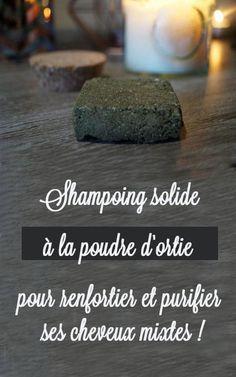bc6d2a5cd2ec5 Recette de shampoing solide maison à la poudre d ortie pour fortifier et  purifier le