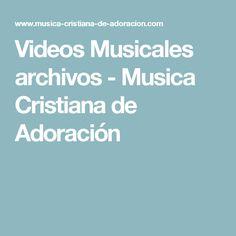 Videos Musicales archivos - Musica Cristiana de Adoración