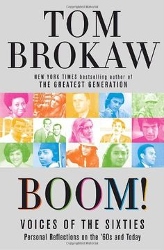 Join our non-fiction book club, Stranger Than Fiction, Wed., April 16th, 12:30 p.m. at Panera Bread (in the Legends) for a discussion of Tom Brokaw's Boom: Voices of the Sixties.
