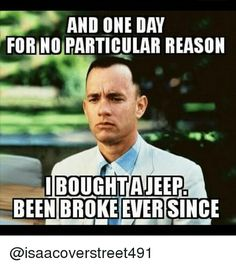 Jeep, Reason, and Been: AND ONE DAY FORINO PARTICULAR REASON BOUGHTAJEEP BEEN BROKE EVER SINCE @isaacoverstreet491