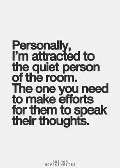 I am the quiet person and I like quiet people. The Words, Quotes To Live By, Me Quotes, The Quiet Ones, Inspirational Quotes Pictures, Beautiful Words, Picture Quotes, Inspire Me, Decir No