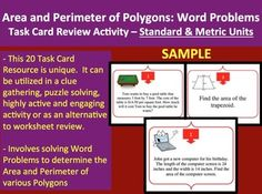 Area and Perimeter Word Problem Task Card Review Activity - Standard and Metric Unit Version - working SAMPLE I have two full versions for this resource - Standard and Metric as well as a Metric Only version. This fully working sample includes 16 out of the 20 Area and Perimeter Word Problem Task Cards as well as a student answer worksheet and teacher answer key. I have two full versions for ...