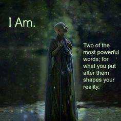 I AM, Two of the most powerful words in our language; for what you put after them shapes your life and your reality. The Words, Spiritual Awakening, Spiritual Quotes, Spiritual Enlightenment, Spiritual Life, Spiritual Healer, Spiritual Practices, Spiritual Growth, A Course In Miracles