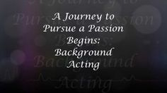 A Journey Begins: Background Acting